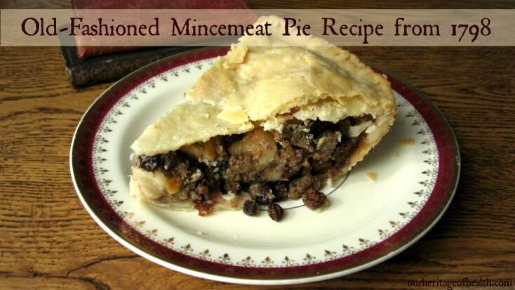 Old-fashioned mincemeat pie recipe from 1798 | ourheritageofhealth.com