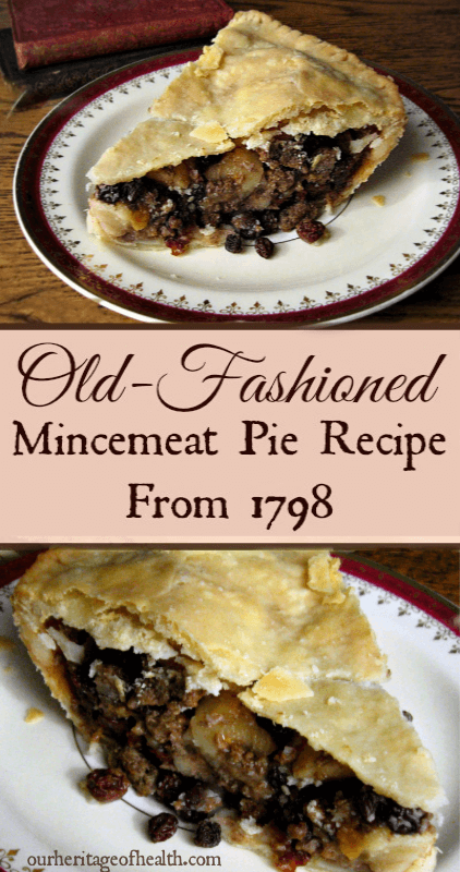 This old-fashioned mincemeat pie recipe from 1798 is made with real meat, and it's full of apples, raisins, currants, and lots of warm spices.