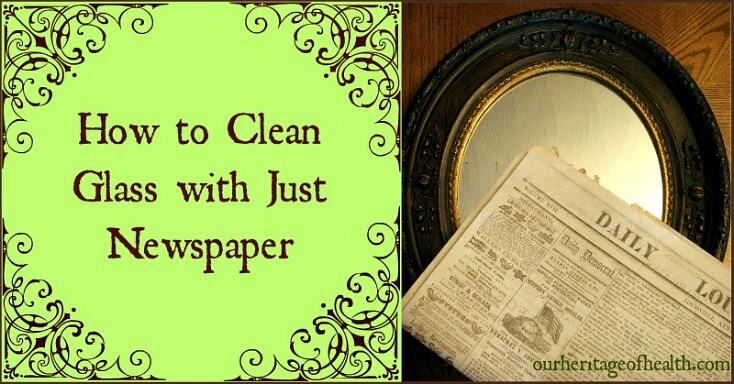 How to clean glass with just newspaper | ourheritageofhealth.com