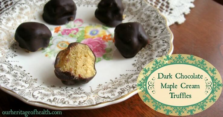 Dark Chocolate Maple Cream Truffles Recipe | ourheritageofhealth.com