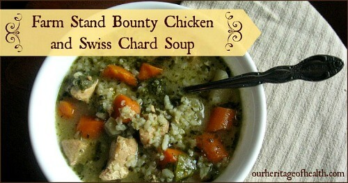 Farm stand bounty chicken and swiss chard soup