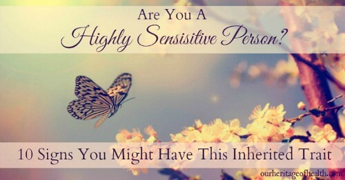 Are you a highly sensitive person? 10 Signs you might have this inherited trait