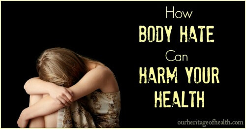 How body hate can harm your health
