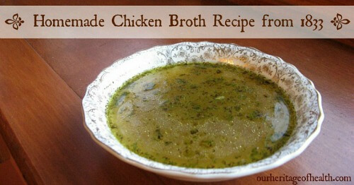 Homemade chicken broth recipe from 1833