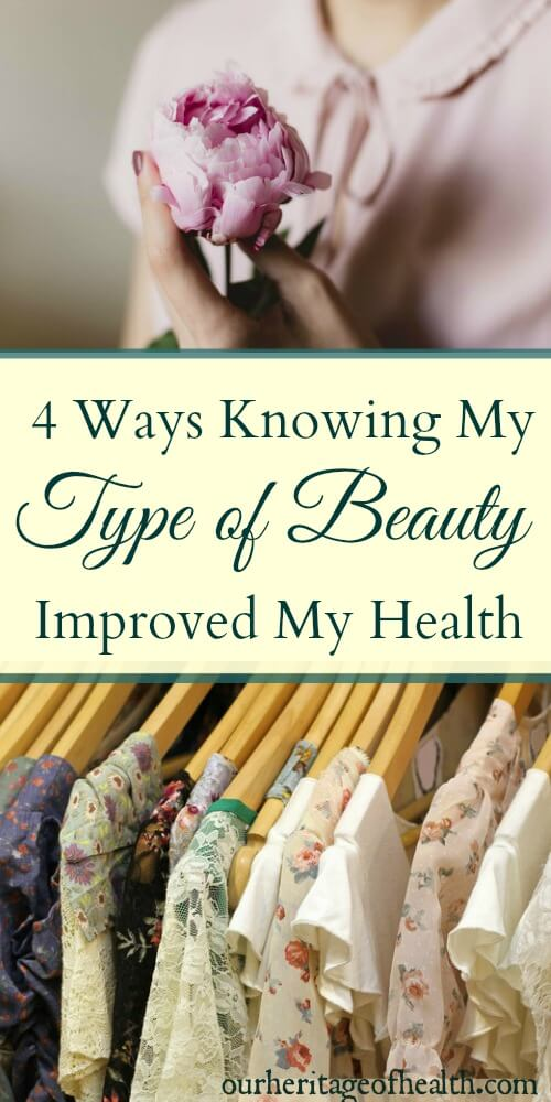 It might seem unusual to connect beauty with health, but knowing which type of beauty I am has improve my health in so many ways.
