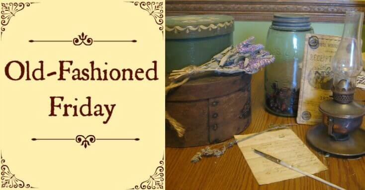 "Antique Lamp, Jar, Recipe Book, and Pantry Boxes on Table with title ""Old-Fashioned Friday"""